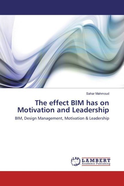 Cover The effect BIM has on Motivation and Leadership