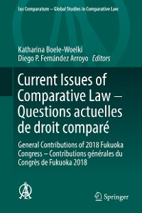Current Issues of Comparative Law - Questions actuelles de droit comparé
