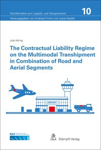 Cover The contractual Liability Regime on the Multimodal Transhipment in Combination of Road and Aerial Segments
