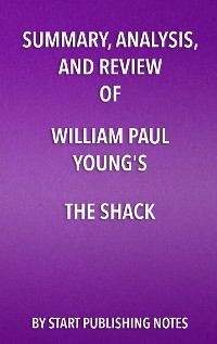 Summary, Analysis, and Review of William Paul Young's The Shack