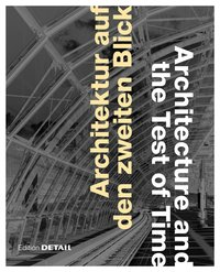 Cover Architektur auf den zweiten Blick. Architecture and the Test of Time