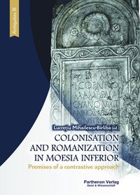 Cover Colonisation and Romanzation in Moesia Inferior