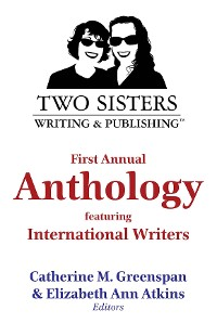 Two Sisters Writing and Publishing First Annual Anthology