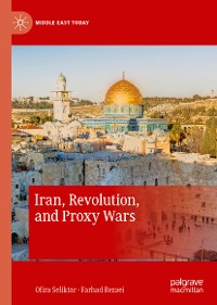 Iran, Revolution, and Proxy Wars