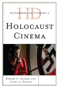 Cover Historical Dictionary of Holocaust Cinema