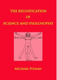 The Reunification of Science and Philosophy