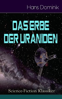 Das Erbe der Uraniden (Science-Fiction Klassiker)