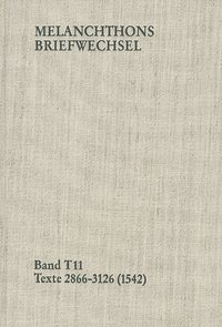 Cover Melanchthons Briefwechsel / Band T 11: Texte 2866-3126 (1542)