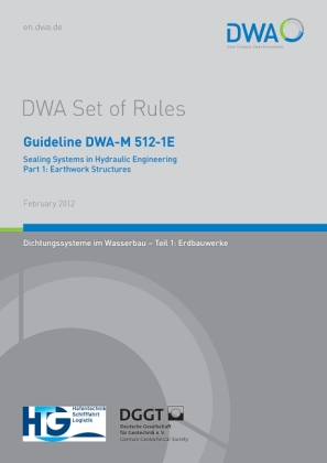 Cover Guideline DWA-M 512-1E Sealing Systems in Hydraulic Engineering Part 1: Earthwork Structures