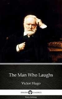 Cover Man Who Laughs by Victor Hugo - Delphi Classics (Illustrated)