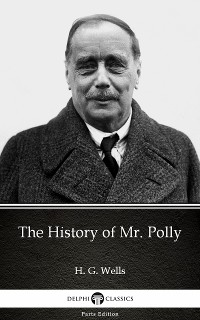 Cover History of Mr. Polly by H. G. Wells (Illustrated)
