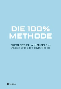 Die 100% Methode