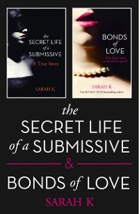 Secret Life of a Submissive and Bonds of Love