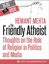 Friendly Atheist: Thoughts on the Role of Religion in Politics and Media