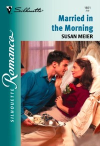 Married In The Morning (Mills & Boon Silhouette)