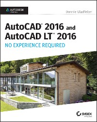 Cover AutoCAD 2016 and AutoCAD LT 2016 No Experience Required