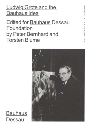 Cover Ludwig Grote and the Bauhaus Idea