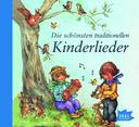 Die schönsten traditionellen Kinderlieder, 1 Audio-CD
