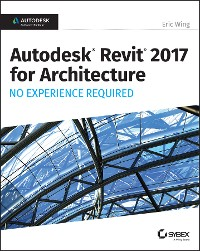 Cover Autodesk Revit 2017 for Architecture No Experience Required