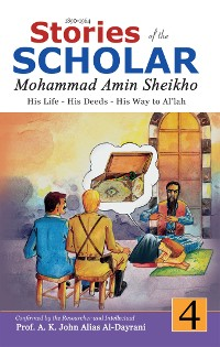 Stories of the Scholar Mohammad Amin Sheikho - Part Four