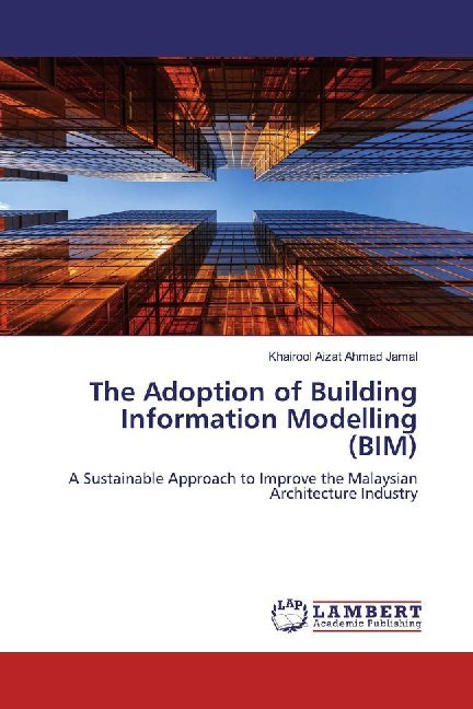 Cover The Adoption of Building Information Modelling (BIM)