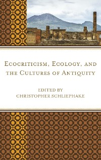 Cover Ecocriticism, Ecology, and the Cultures of Antiquity