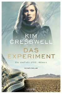Cover DAS EXPERIMENT (ein Whitney Steel Roman)
