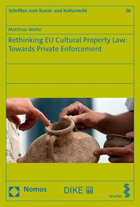 Cover Rethinking EU Cultural Property Law: Towards Private Enforcement