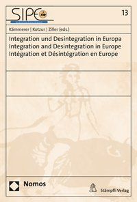Cover Integration und Desintegration in Europa - Integration and Desintegration in Europe - Intégration et Désintégration en Europe