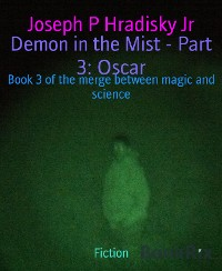 Demon in the Mist - Part 3: Oscar