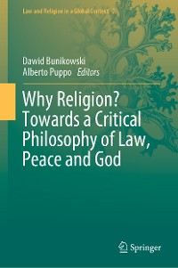 Why Religion? Towards a Critical Philosophy of Law, Peace and God