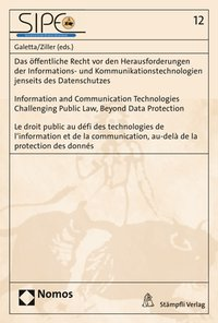 Cover Das öffentliche Recht vor den Herausforderungen der Informations- und Kommunikationstechnologien jenseits des Datenschutzes - Information and Communication Technologies Challenging Public Law, Beyond Data Protection - Le droit public