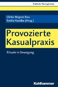 Cover Provozierte Kasualpraxis