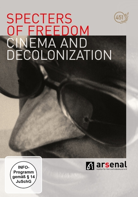 Specters of Freedom - Cinema and Decolonialization