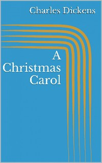 Cover A Christmas Carol (Illustrated)