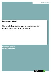 Cultural domination as a hindrance to nation building in Cameroon
