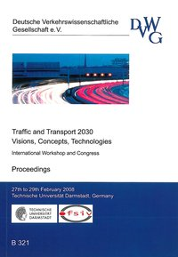 Cover Traffic and Transport 2030 - Visions, Concepts, Technologies