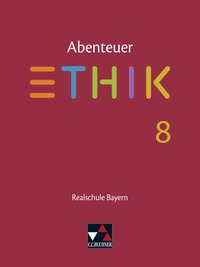 Cover Abenteuer Ethik – Realschule Bayern / Abenteuer Ethik Bayern Realschule 8