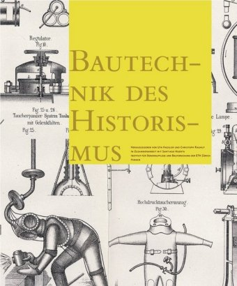 Cover Bautechnik des Historismus. Construction Techniques in the Age of Historism