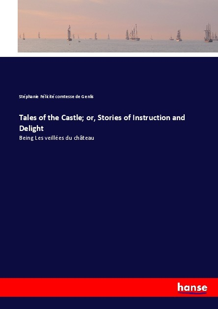 Cover Tales of the Castle; or, Stories of Instruction and Delight