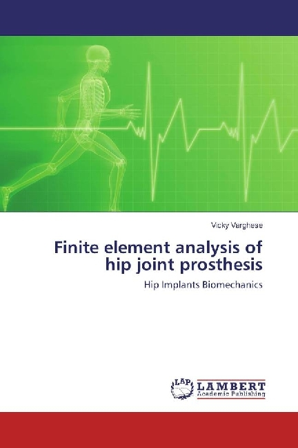 Cover Finite element analysis of hip joint prosthesis