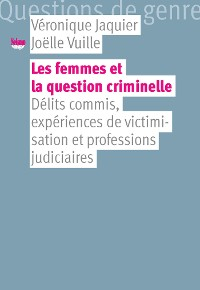 Cover Les femmes et la question criminelle