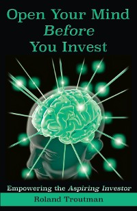 Open Your Mind Before You Invest
