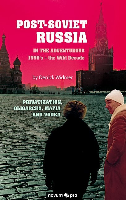 Post-Soviet Russia in the adventurous 1990's – the Wild Decade