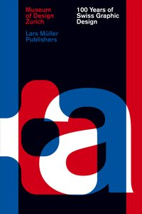 Cover 100 Years of Swiss Graphic Design