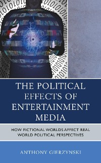 Cover The Political Effects of Entertainment Media