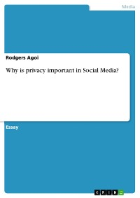 Why is privacy important in Social Media?