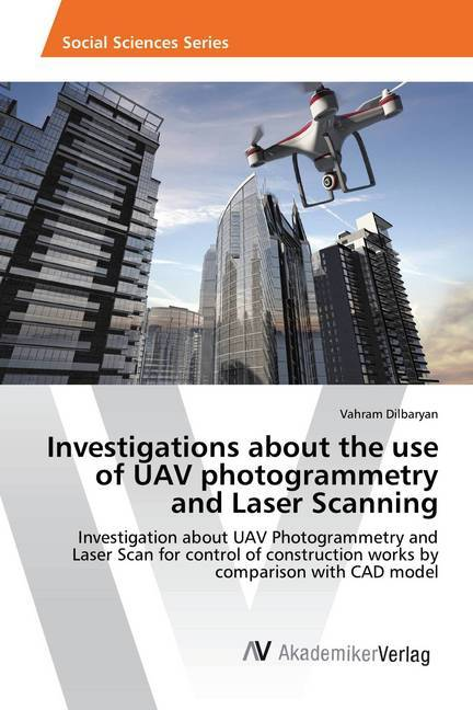 Cover Investigations about the use of UAV photogrammetry and Laser Scanning