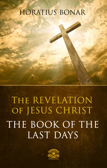 The Revelation of Jesus Christ - The Book Of The Last Days