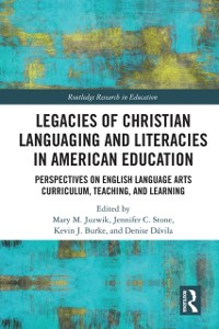 Legacies of Christian Languaging and Literacies in American Education